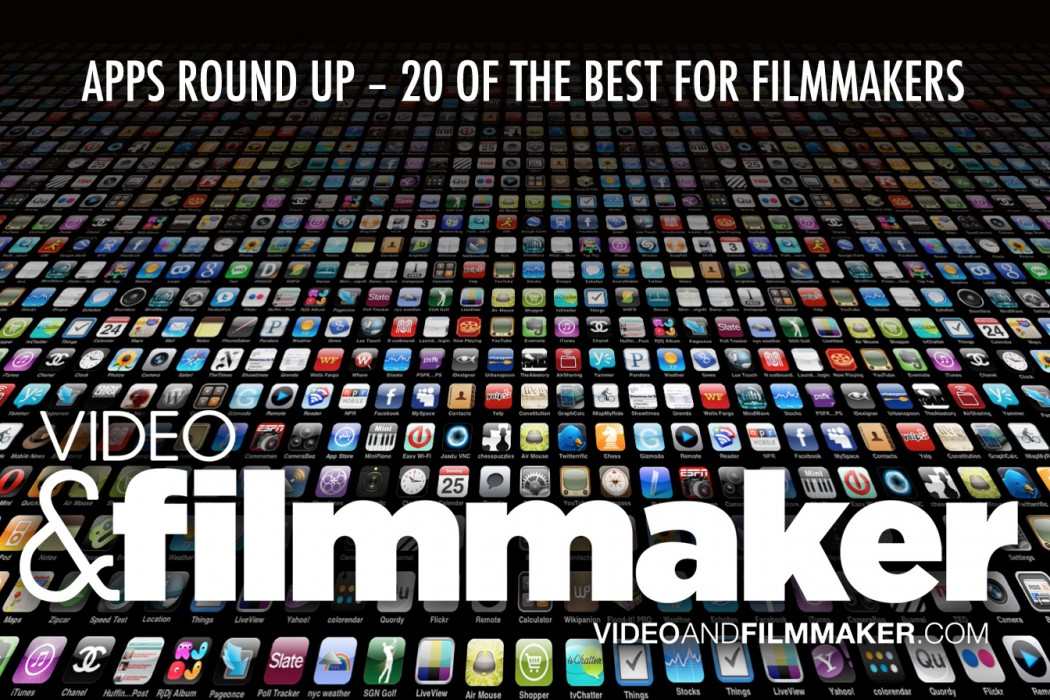 APPS ROUND UP – 20 OF THE BEST FOR iOS & ANDROID - Video & Filmmaker ...